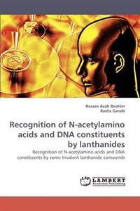 Recognition of N-Acetylamino Acids and DNA Constituents by Lanthanides