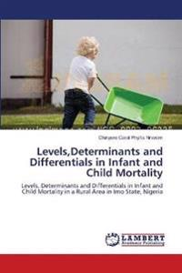Levels, Determinants and Differentials in Infant and Child Mortality