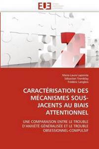 Caract�risation Des M�canismes Sous-Jacents Au Biais Attentionnel