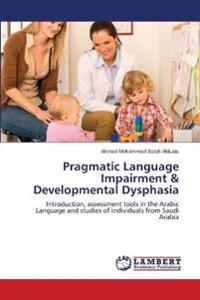 Pragmatic Language Impairment & Developmental Dysphasia