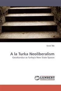 a la Turka Neoliberalism