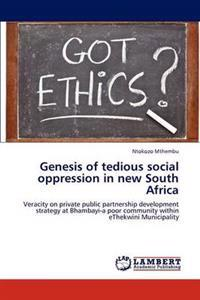 Genesis of Tedious Social Oppression in New South Africa