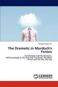 The Dramatic in Murdoch's Fiction