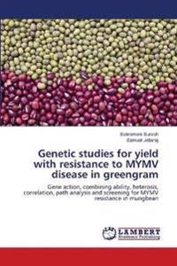 Genetic Studies for Yield with Resistance to Mymv Disease in Greengram