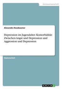 Depression Im Jugendalter. Komorbiditat