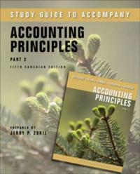 Accounting Principles Fifth Canadian Edition Part 2 Study Guide