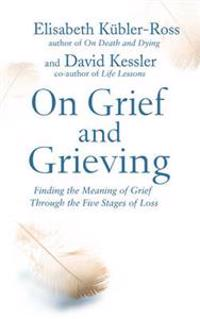 On grief and grieving - finding the meaning of grief through the five stage