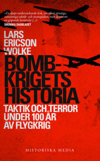 Bombkrigets historia: Taktik och terror under 100 år av flygkrig