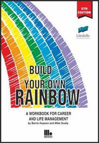 Build your own rainbow - a workbook for career and life management