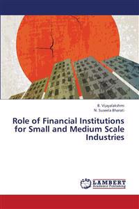 Role of Financial Institutions for Small and Medium Scale Industries