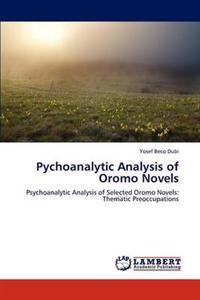 Pychoanalytic Analysis of Oromo Novels
