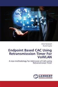 Endpoint Based Cac Using Retransmisssion Timer for Vowlan