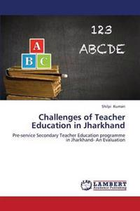 Challenges of Teacher Education in Jharkhand