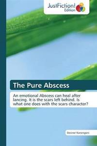 The Pure Abscess