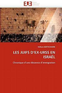 Les Juifs d''ex-Urss En Isra�l