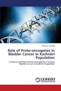Role of Proto-Oncogenes in Bladder Cancer in Kashmiri Population