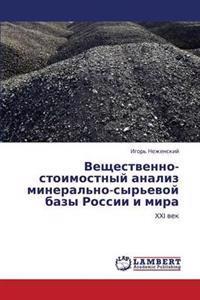 Veshchestvenno-Stoimostnyy Analiz Mineral'no-Syr'evoy Bazy Rossii I Mira