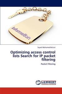 Optimizing Access Control Lists Search for IP Packet Filtering