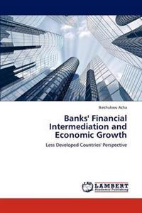 Banks' Financial Intermediation and Economic Growth