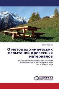 O Metodakh Khimicheskikh Ispytaniy Drevesnykh Materialov