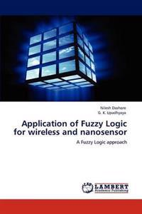 Application of Fuzzy Logic for Wireless and Nanosensor