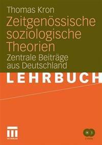 Zeitgenossische Soziologische Theorien: Zentrale Beitrage Aus Deutschland