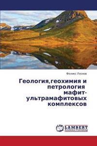 Geologiya, Geokhimiya I Petrologiya Mafit-UL'Tramafitovykh Kompleksov