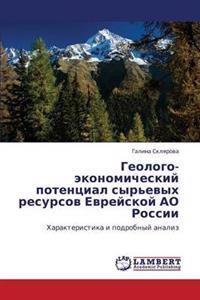Geologo-Ekonomicheskiy Potentsial Syr'evykh Resursov Evreyskoy Ao Rossii