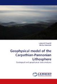 Geophysical Model of the Carpathian-Pannonian Lithosphere