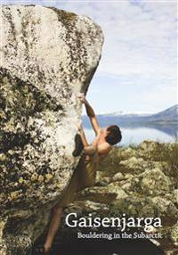 Gaisenjarga : bouldering in the Subarctic