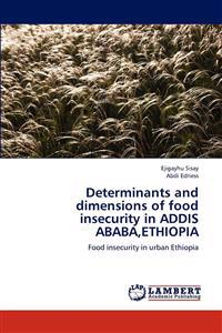 Determinants and Dimensions of Food Insecurity in Addis Ababa, Ethiopia
