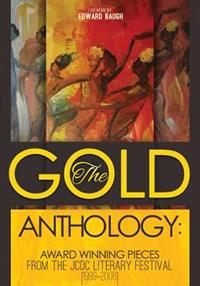 The Gold Anthology: Award Winning Pieces from the Jcdc Literary Festival 1999-2006