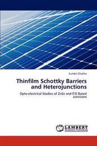 Thinfilm Schottky Barriers and Heterojunctions