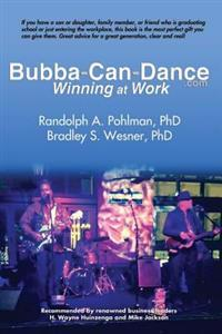 Bubba Can Dance: Winning at Work