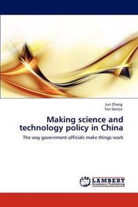 Making Science and Technology Policy in China