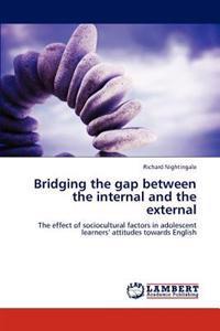 Bridging the Gap Between the Internal and the External