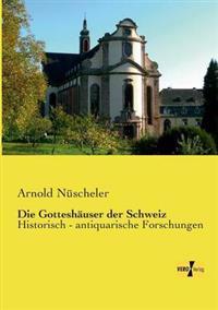 Die Gotteshauser Der Schweiz