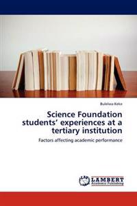 Science Foundation Students' Experiences at a Tertiary Institution