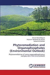 Phytoremediation and Organophosphates (Environmental Outlook)