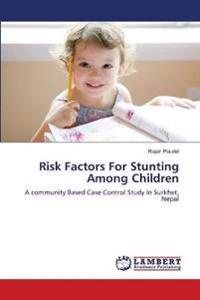 Risk Factors for Stunting Among Children