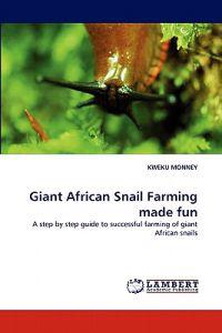 Giant African Snail Farming Made Fun