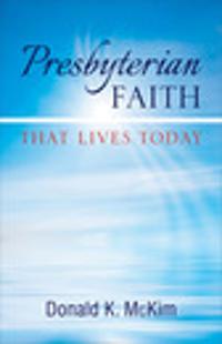 Presbyterian Faith That Lives Today