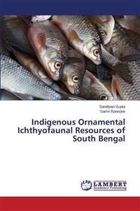 Indigenous Ornamental Ichthyofaunal Resources of South Bengal