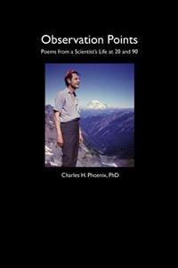 Observation Points: Poems from a Scientist's Life at 20 and 90