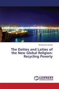 The Deities and Laities of the New Global Religion