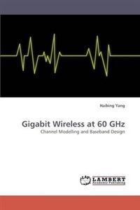 Gigabit Wireless at 60 Ghz