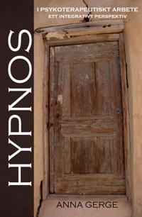 Hypnos i psykoterapeutiskt arbete : ett integrativt perspektiv