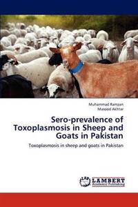 Sero-Prevalence of Toxoplasmosis in Sheep and Goats in Pakistan