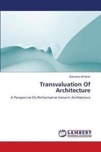 Transvaluation of Architecture