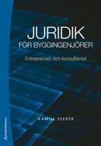 Juridik för byggingenjörer - Entreprenad- och konsultavtal